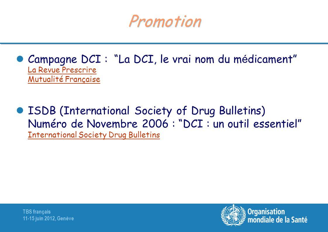 TBS français 11-15 juin 2012, Genève Promotion Campagne DCI : La DCI, le vrai nom du m é dicament La Revue Prescrire Mutualité Française La Revue Pres