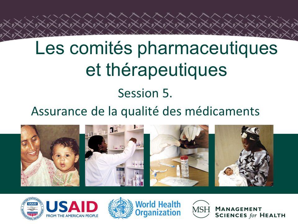 Les comités pharmaceutiques et thérapeutiques Session 5. Assurance de la qualité des médicaments