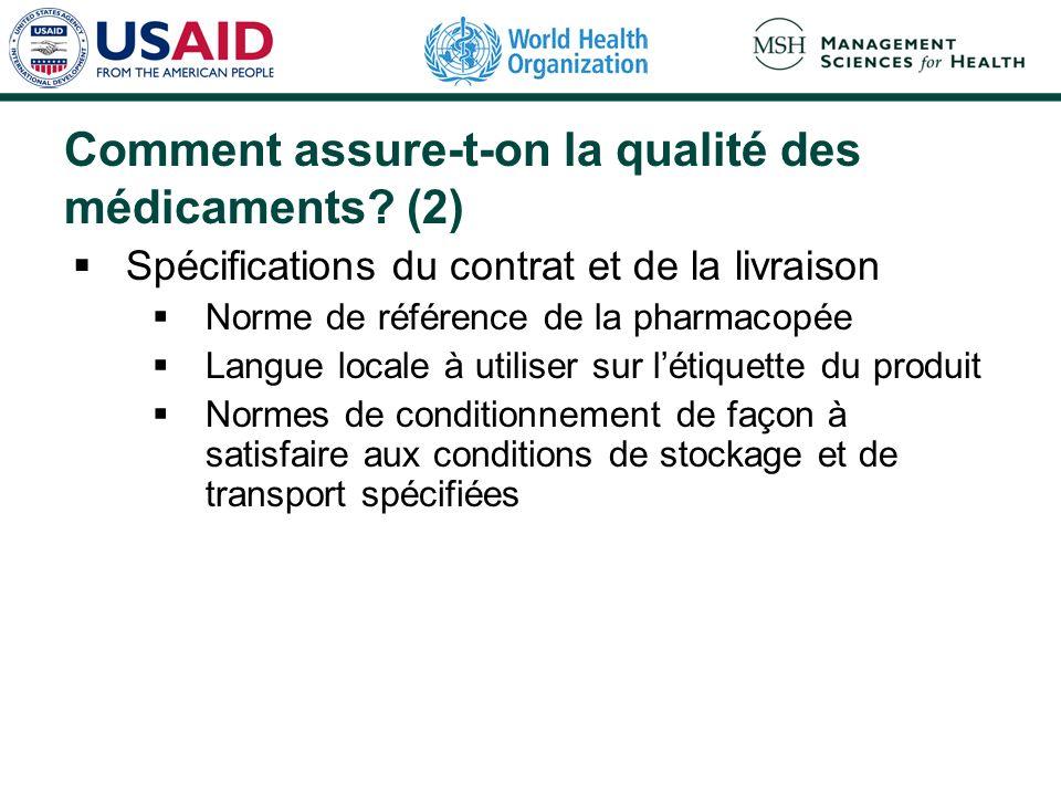 Comment assure-t-on la qualité des médicaments? (2) Spécifications du contrat et de la livraison Norme de référence de la pharmacopée Langue locale à