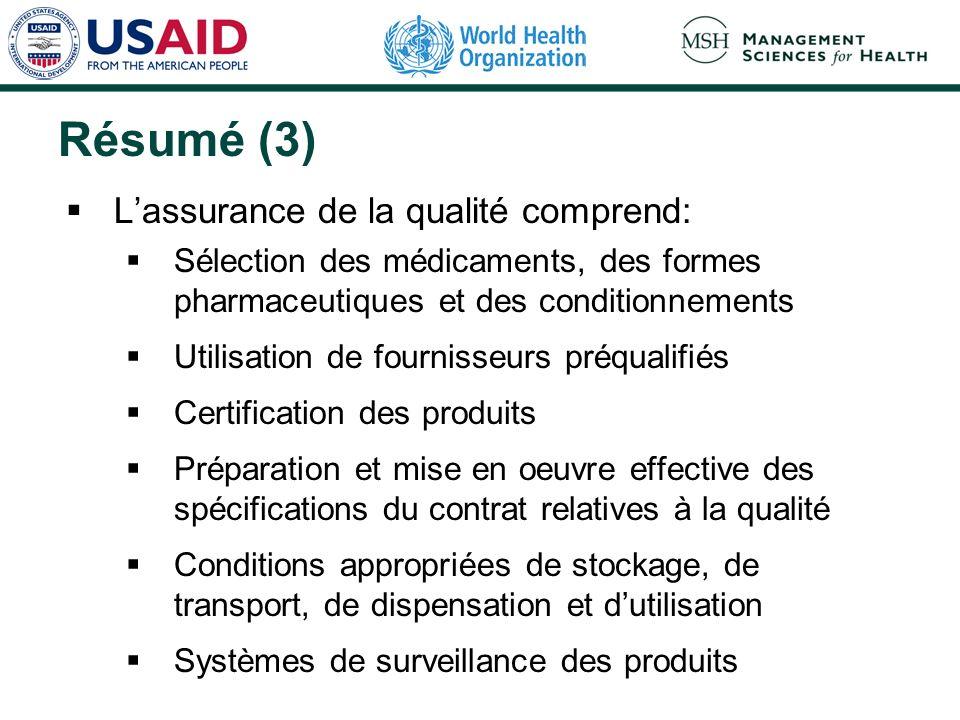 Résumé (3) Lassurance de la qualité comprend: Sélection des médicaments, des formes pharmaceutiques et des conditionnements Utilisation de fournisseur