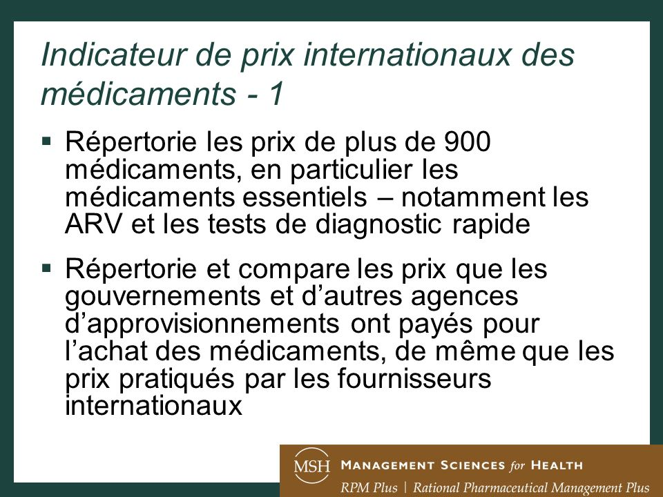 Indicateur de prix internationaux des médicaments - 1 Répertorie les prix de plus de 900 médicaments, en particulier les médicaments essentiels – nota