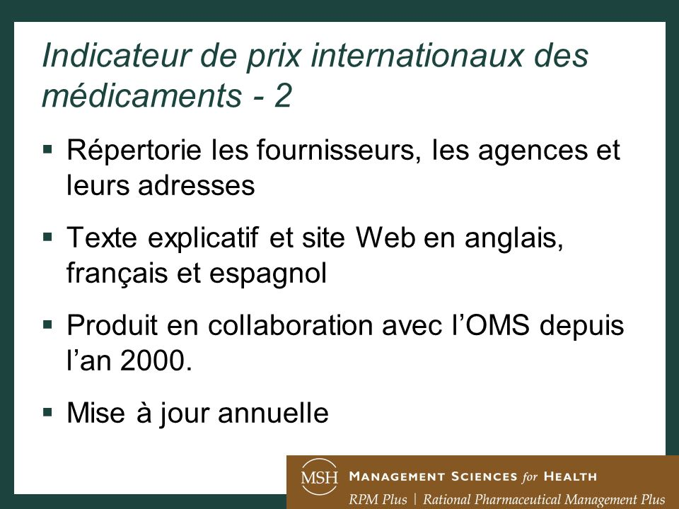 Indicateur de prix internationaux des médicaments - 2 Répertorie les fournisseurs, les agences et leurs adresses Texte explicatif et site Web en angla