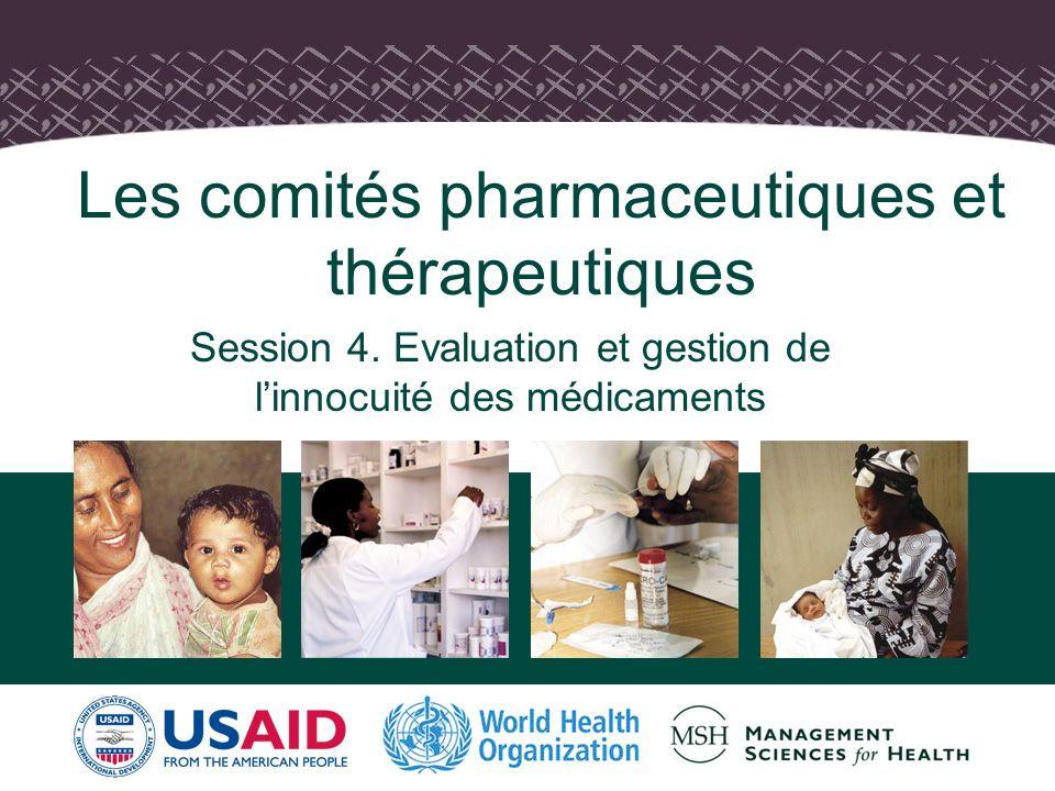 1 Les comités pharmaceutiques et thérapeutiques Session 4.
