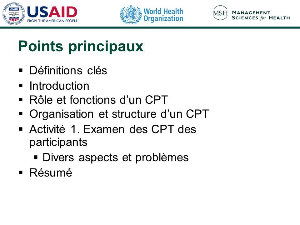 Points principaux Définitions clés Introduction Rôle et fonctions dun CPT Organisation et structure dun CPT Activité 1.