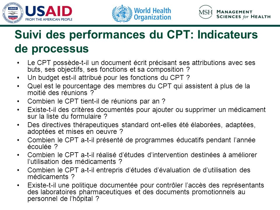 Suivi des performances du CPT: Indicateurs de processus Le CPT possède-t-il un document écrit précisant ses attributions avec ses buts, ses objectifs, ses fonctions et sa composition .