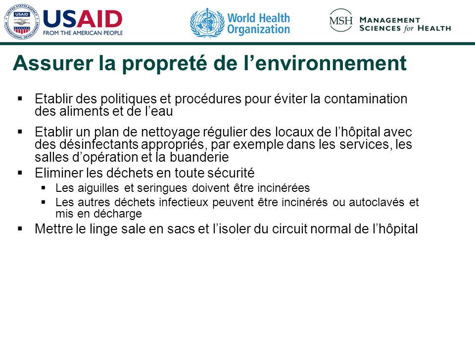 Assurer la propreté de lenvironnement Etablir des politiques et procédures pour éviter la contamination des aliments et de leau Etablir un plan de net