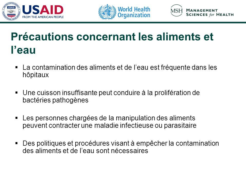 Précautions concernant les aliments et leau La contamination des aliments et de leau est fréquente dans les hôpitaux Une cuisson insuffisante peut con