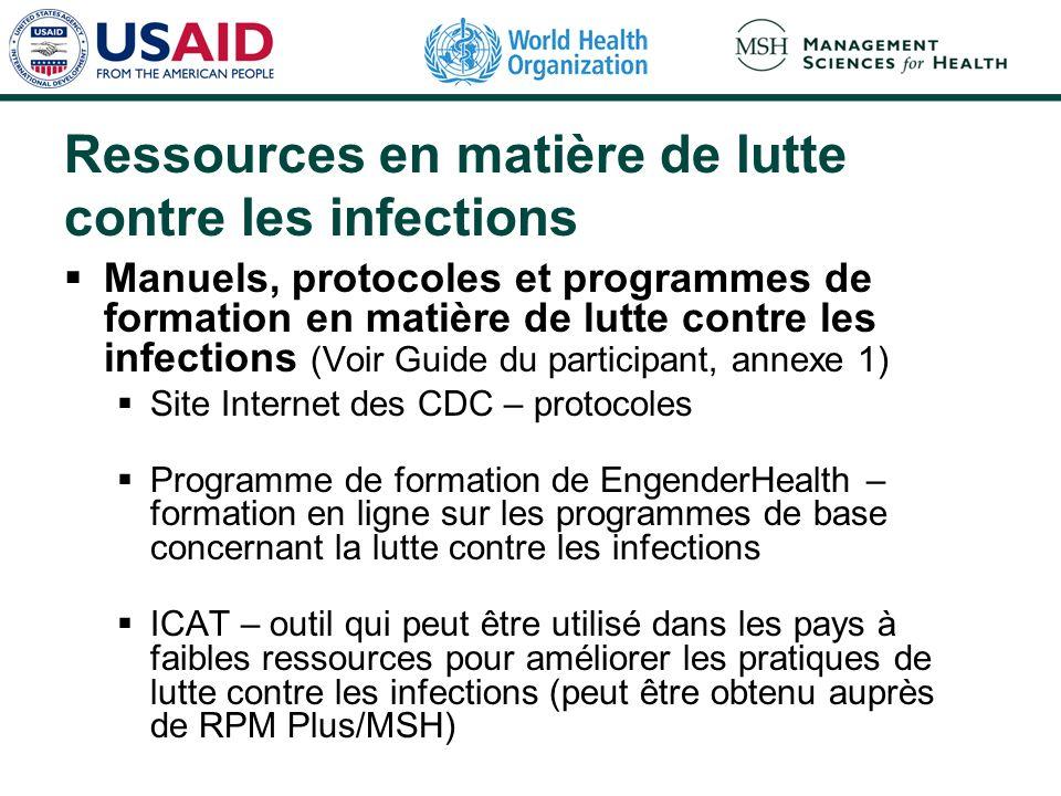Ressources en matière de lutte contre les infections Manuels, protocoles et programmes de formation en matière de lutte contre les infections (Voir Gu