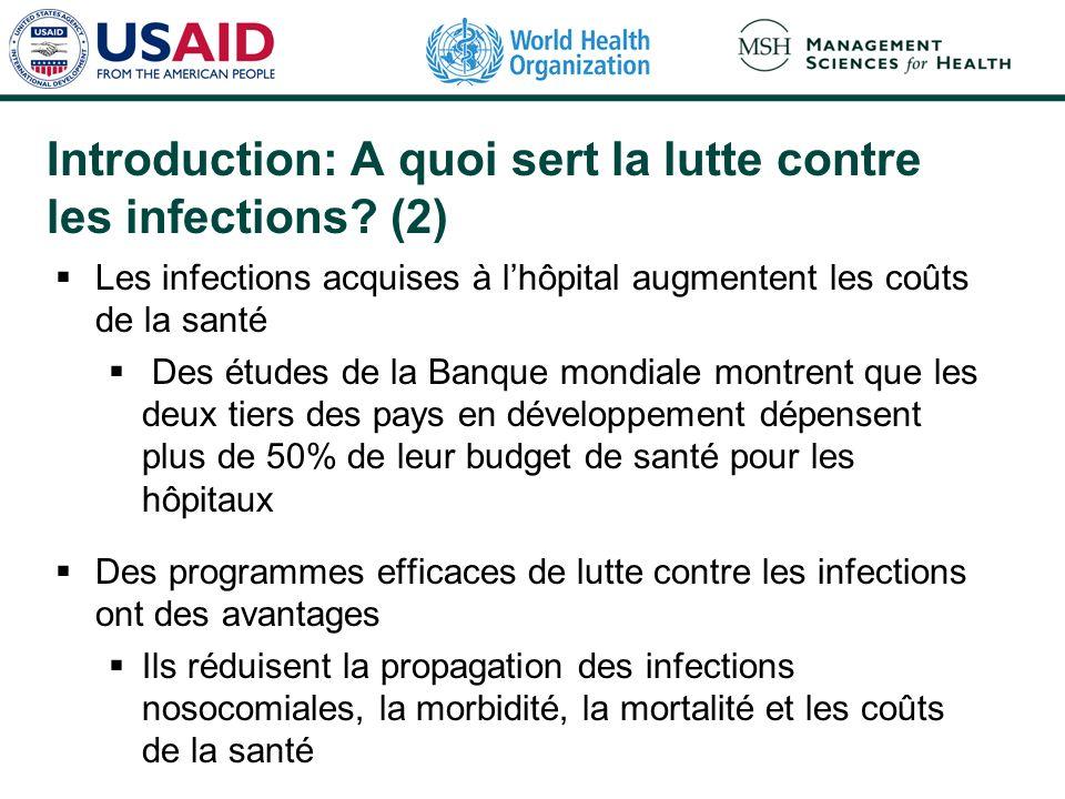 Introduction: A quoi sert la lutte contre les infections? (2) Les infections acquises à lhôpital augmentent les coûts de la santé Des études de la Ban