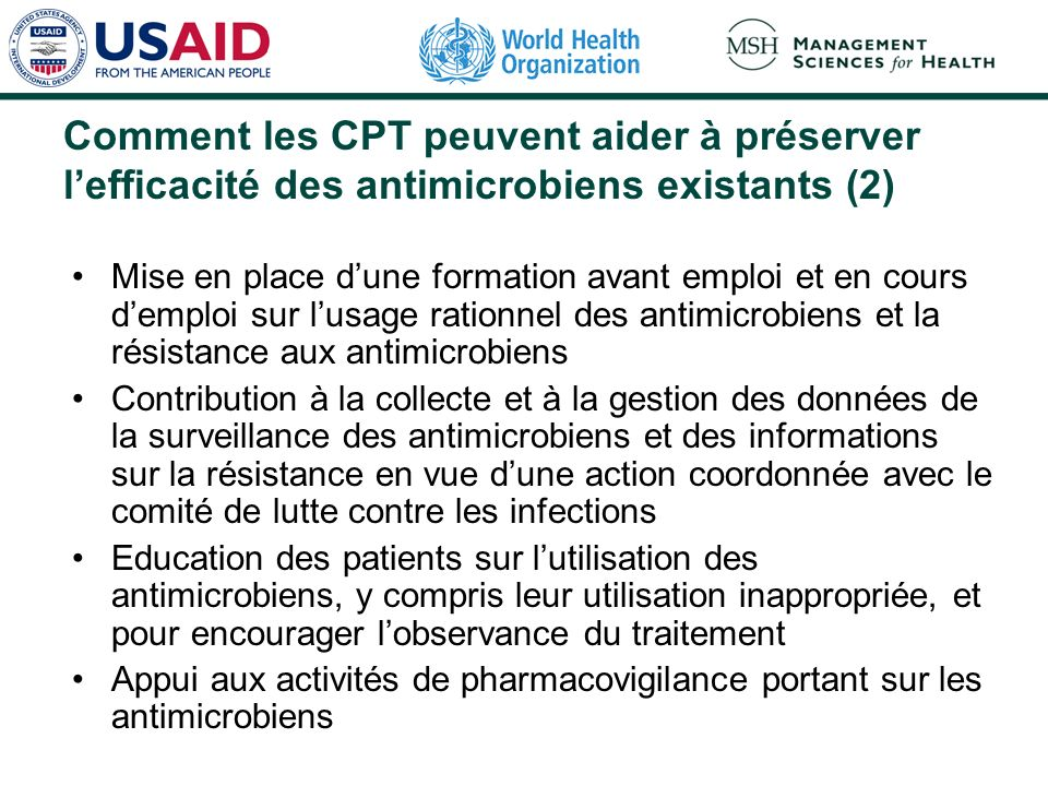 Comment les CPT peuvent aider à préserver lefficacité des antimicrobiens existants (2) Mise en place dune formation avant emploi et en cours demploi s