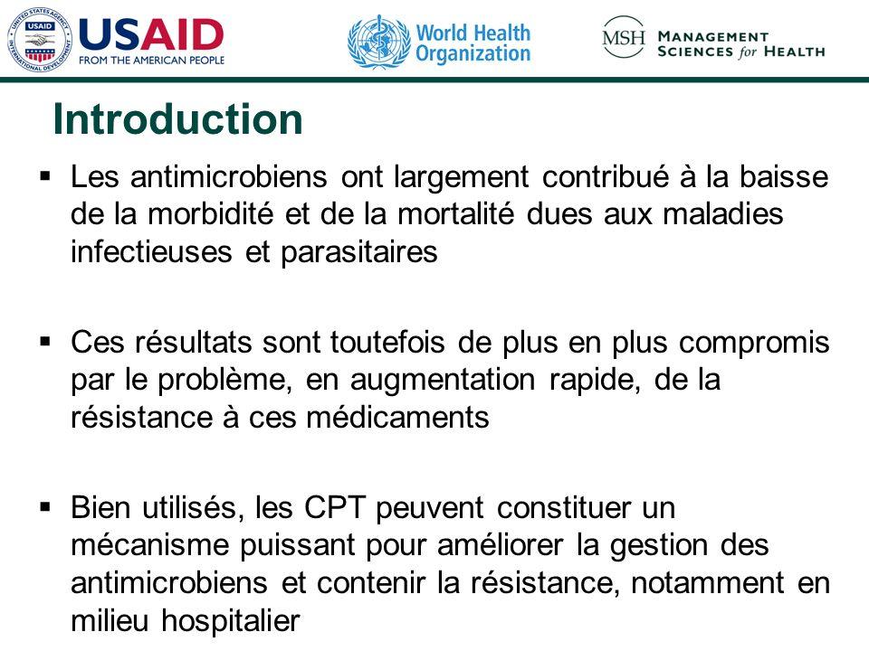 Introduction Les antimicrobiens ont largement contribué à la baisse de la morbidité et de la mortalité dues aux maladies infectieuses et parasitaires