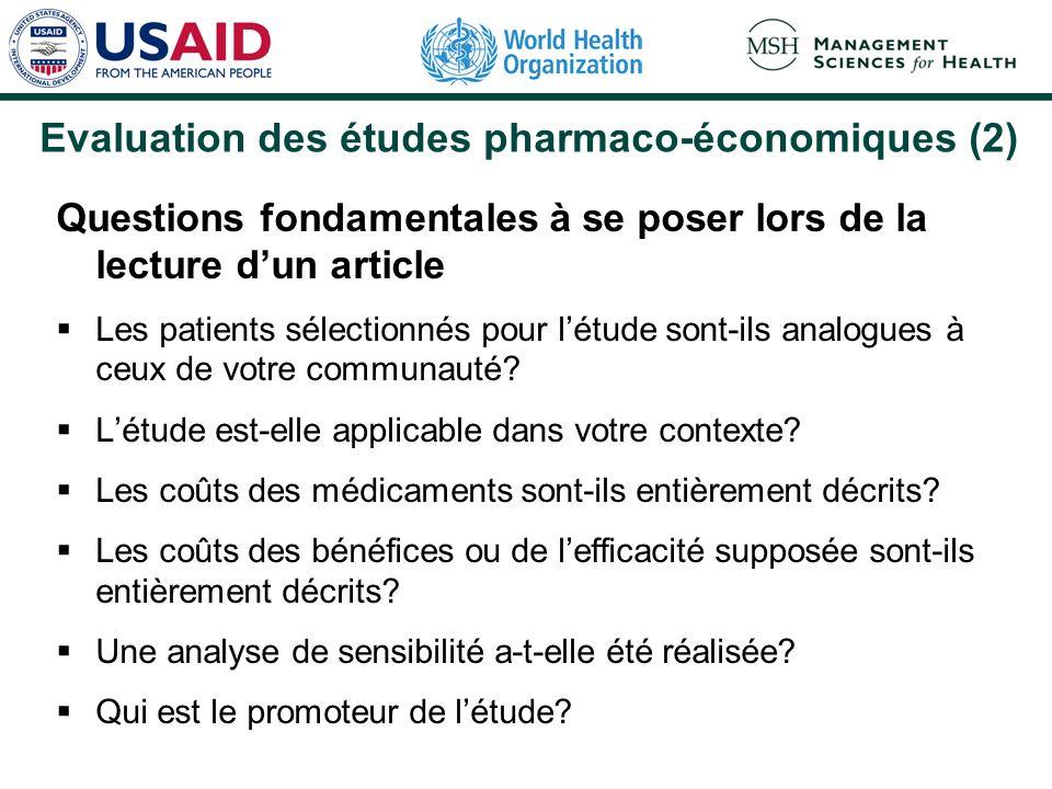 Evaluation des études pharmaco-économiques (2) Questions fondamentales à se poser lors de la lecture dun article Les patients sélectionnés pour létude sont-ils analogues à ceux de votre communauté.