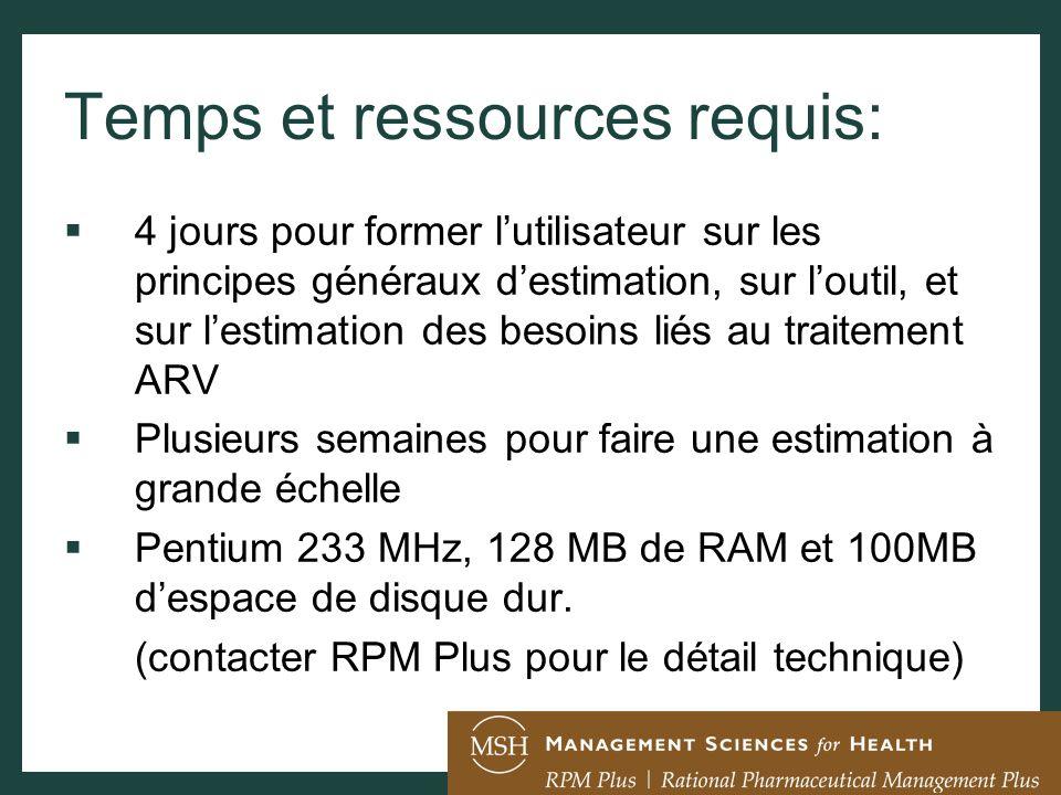 Temps et ressources requis: 4 jours pour former lutilisateur sur les principes généraux destimation, sur loutil, et sur lestimation des besoins liés a