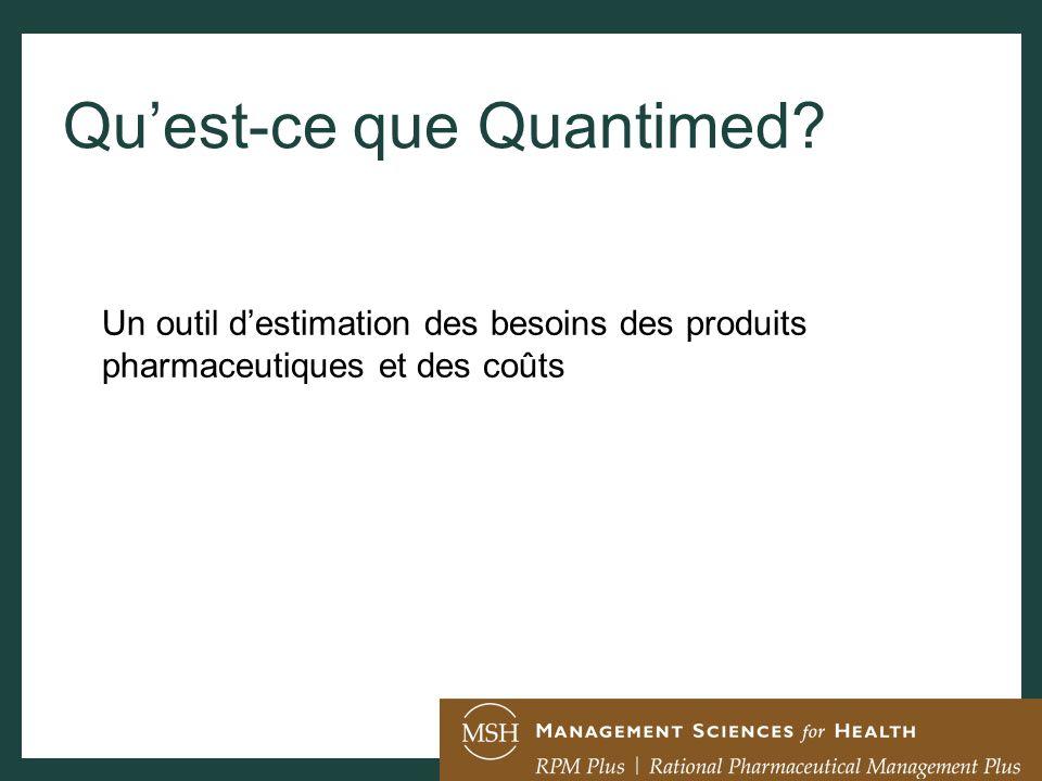 Quest-ce que Quantimed? Un outil destimation des besoins des produits pharmaceutiques et des coûts