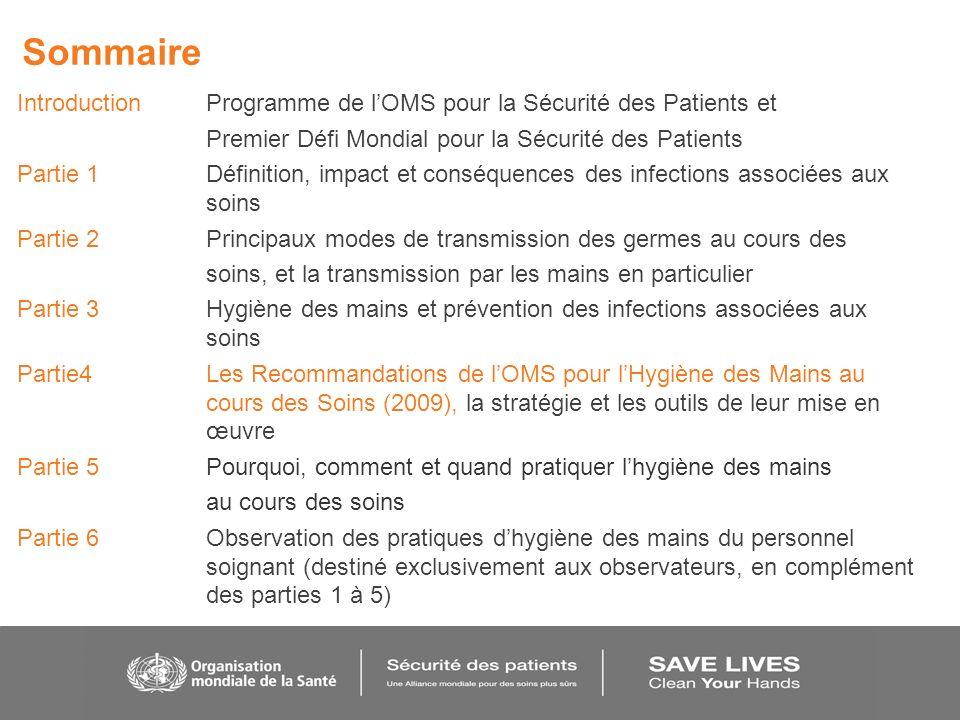 Sommaire IntroductionProgramme de lOMS pour la Sécurité des Patients et Premier Défi Mondial pour la Sécurité des Patients Partie 1Définition, impact