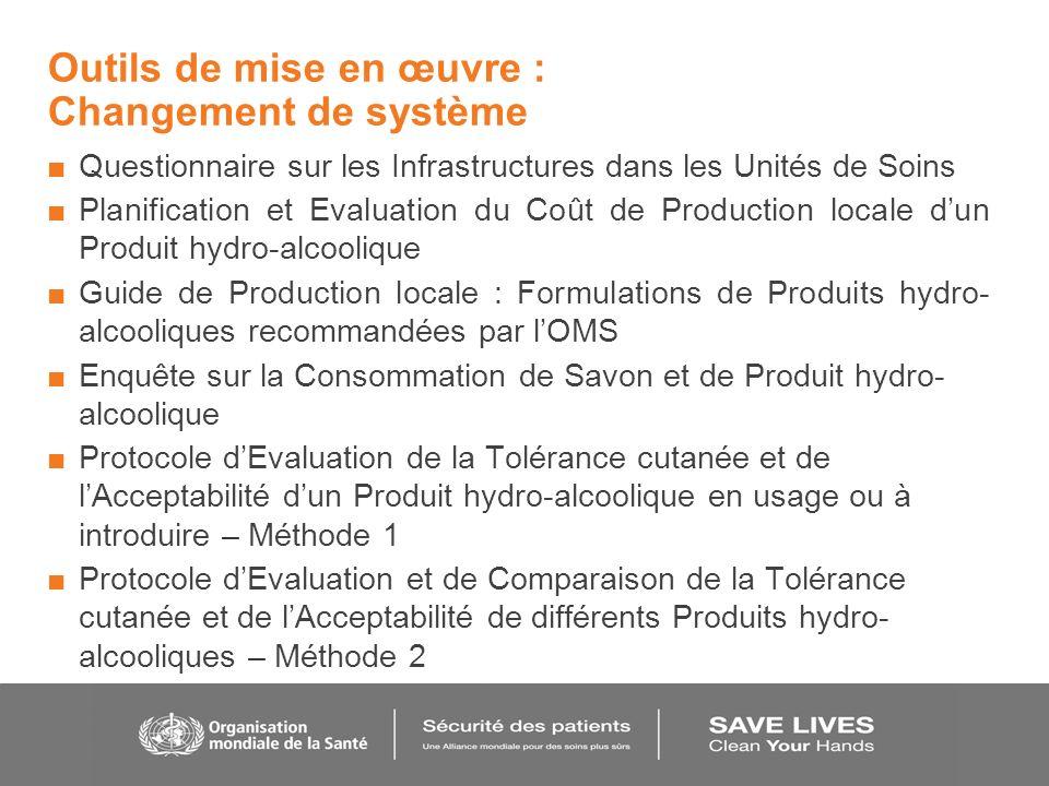 Outils de mise en œuvre : Changement de système Questionnaire sur les Infrastructures dans les Unités de Soins Planification et Evaluation du Coût de