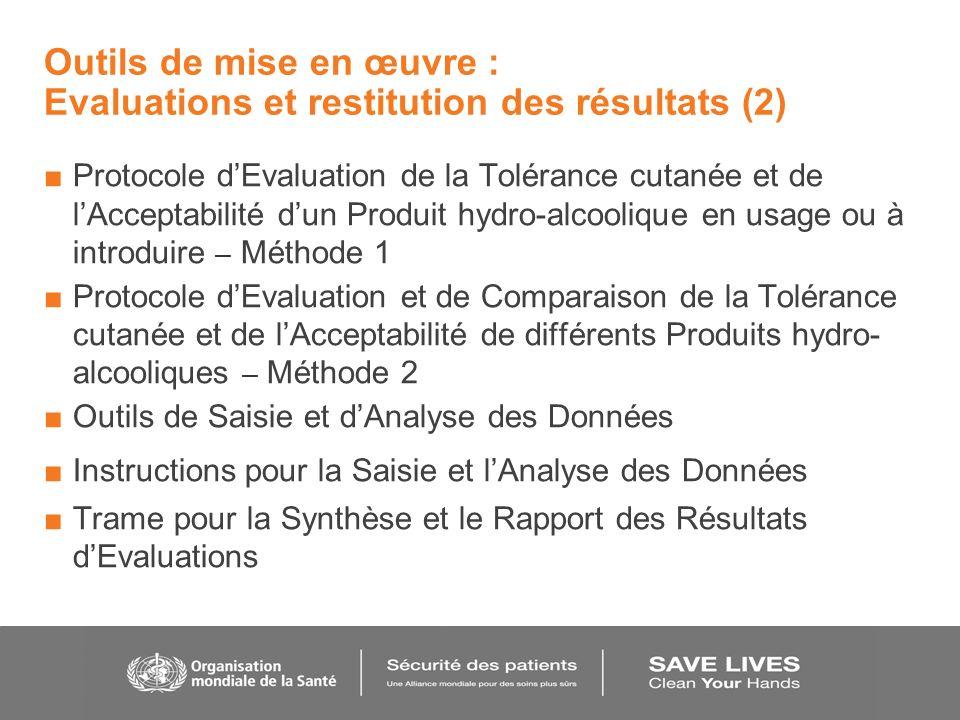 Outils de mise en œuvre : Evaluations et restitution des résultats (2) Protocole dEvaluation de la Tolérance cutanée et de lAcceptabilité dun Produit