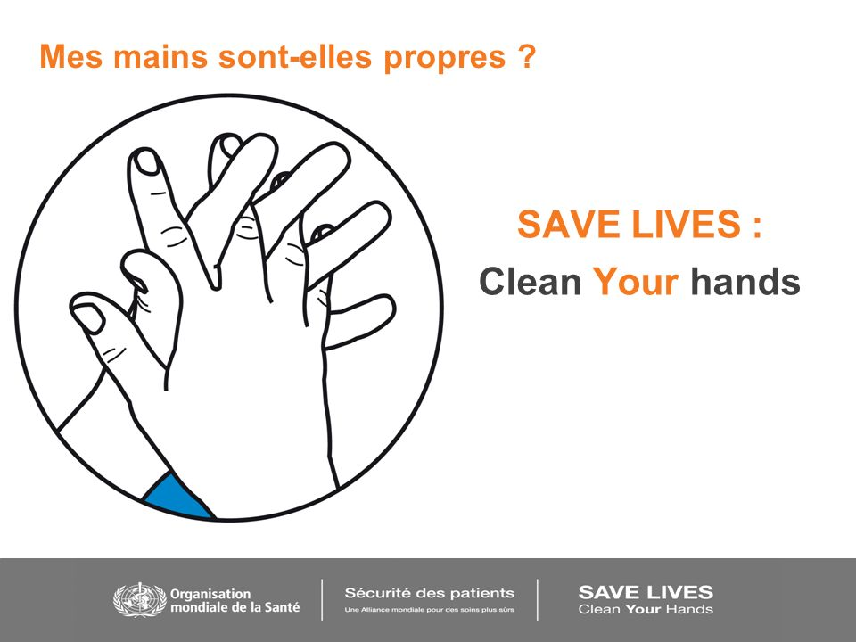 Mes mains sont-elles propres ? SAVE LIVES : Clean Your hands
