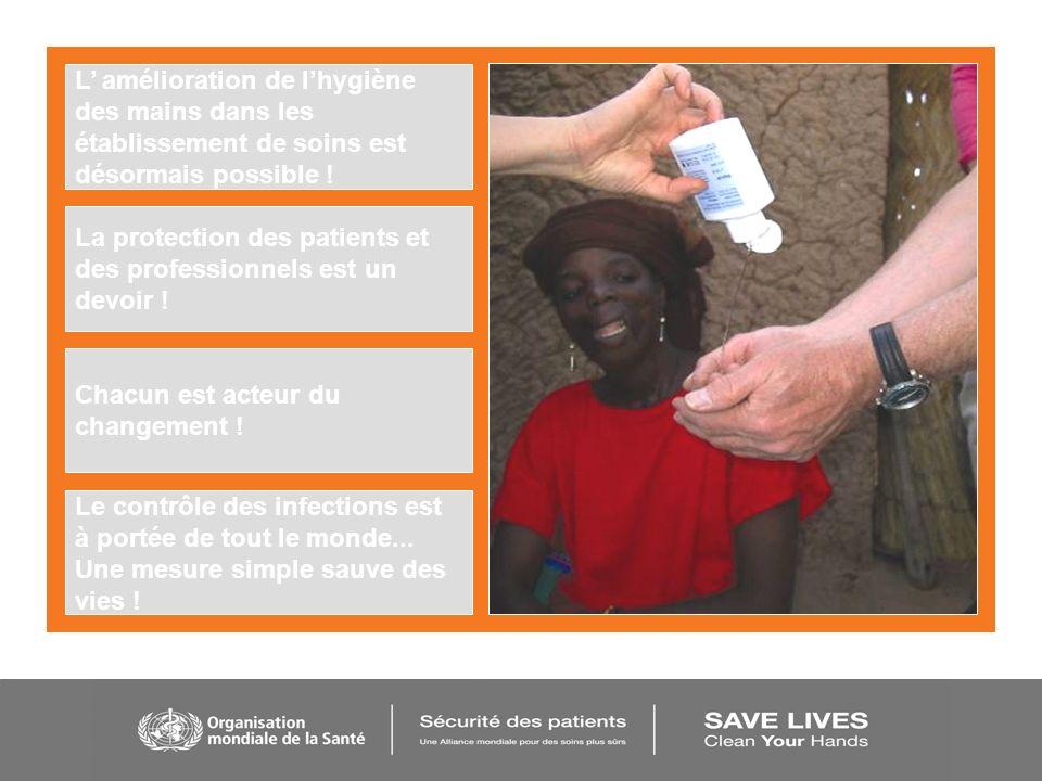 L amélioration de lhygiène des mains dans les établissement de soins est désormais possible ! La protection des patients et des professionnels est un