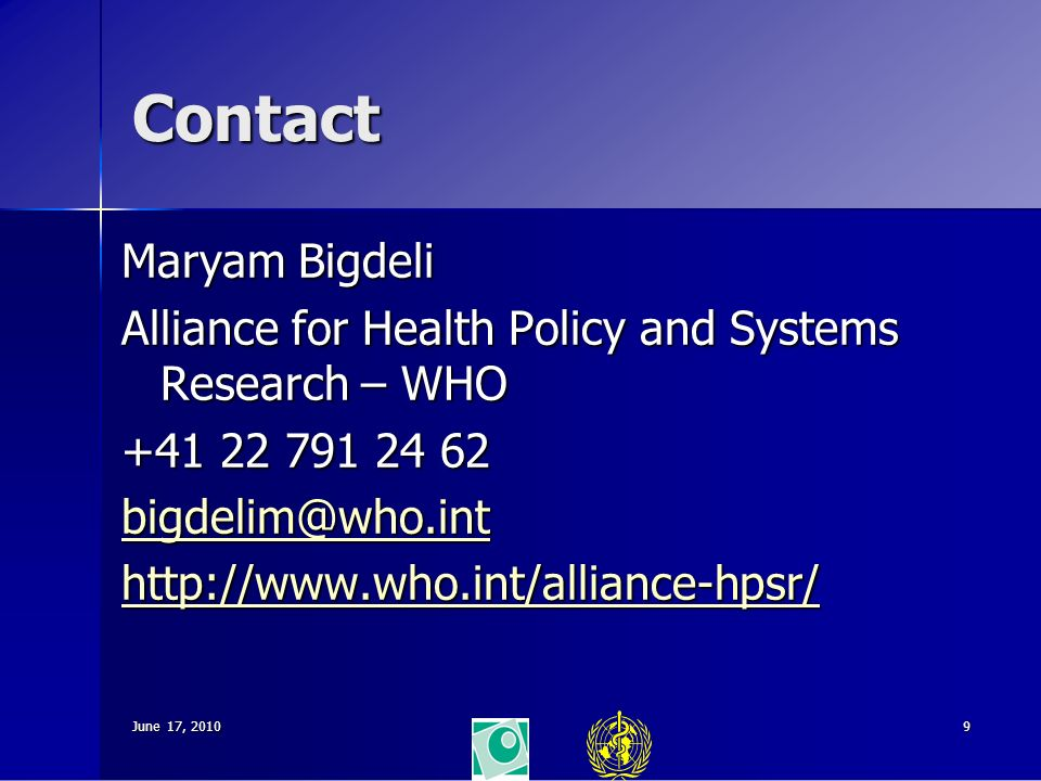 June 17, Contact Maryam Bigdeli Alliance for Health Policy and Systems Research – WHO
