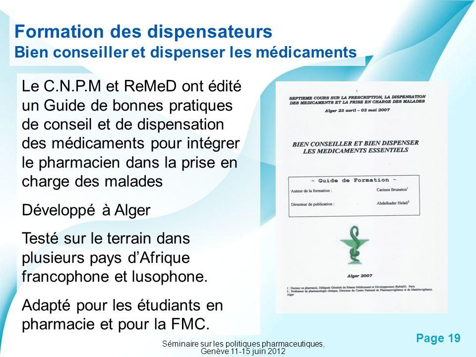 Powerpoint Templates Page 19 Formation des dispensateurs Bien conseiller et dispenser les médicaments Le C.N.P.M et ReMeD ont édité un Guide de bonnes