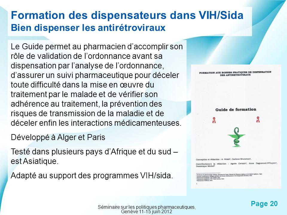 Powerpoint Templates Page 20 Formation des dispensateurs dans VIH/Sida Bien dispenser les antirétroviraux Le Guide permet au pharmacien daccomplir son