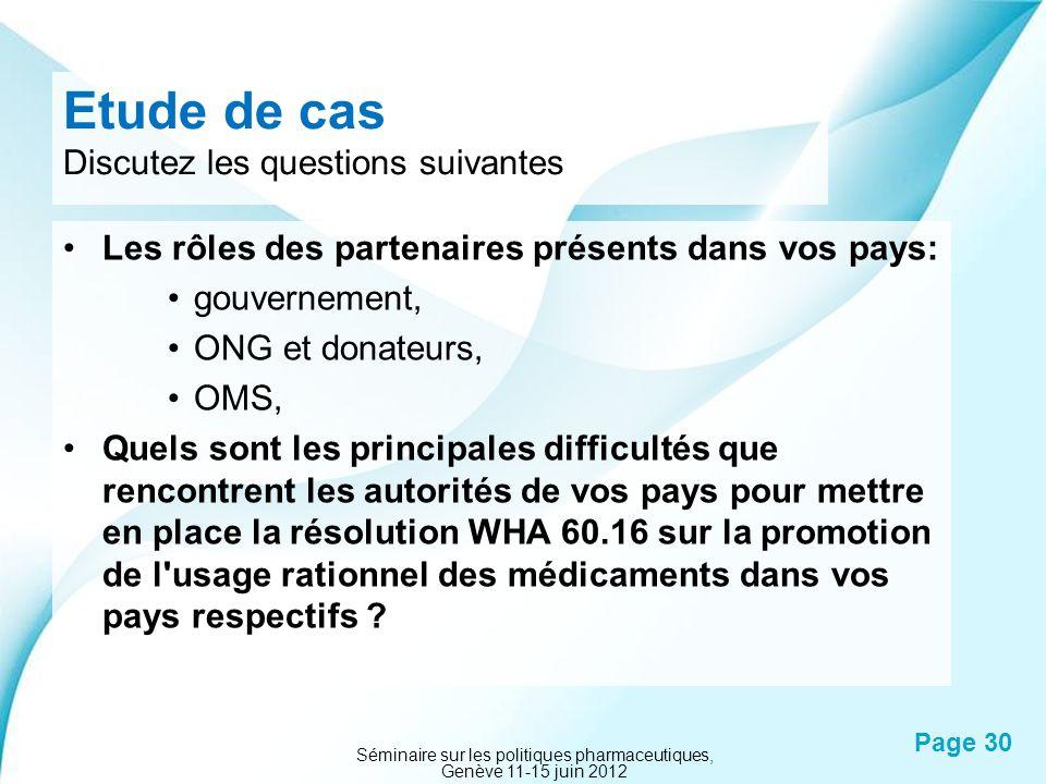Powerpoint Templates Page 30 Etude de cas Discutez les questions suivantes Les rôles des partenaires présents dans vos pays: gouvernement, ONG et dona