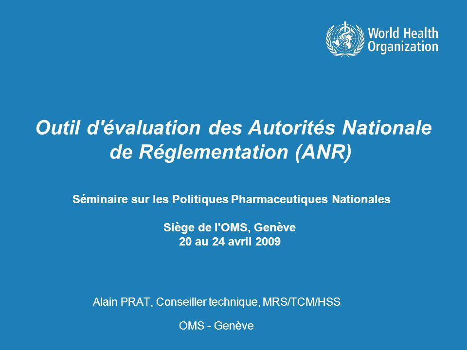 Séminaire sur les Politiques Pharmaceutiques Nationales Siège de l'OMS, Genève 20 au 24 avril 2009 Alain PRAT, Conseiller technique, MRS/TCM/HSS OMS -