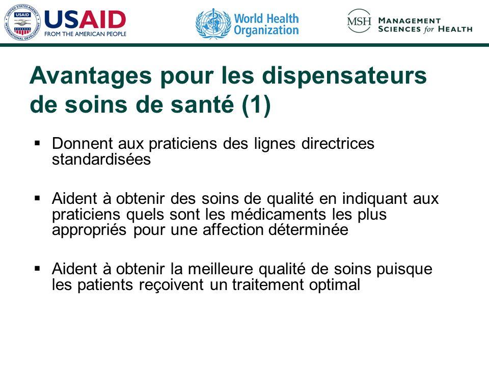 Avantages pour les dispensateurs de soins de santé (1) Donnent aux praticiens des lignes directrices standardisées Aident à obtenir des soins de quali