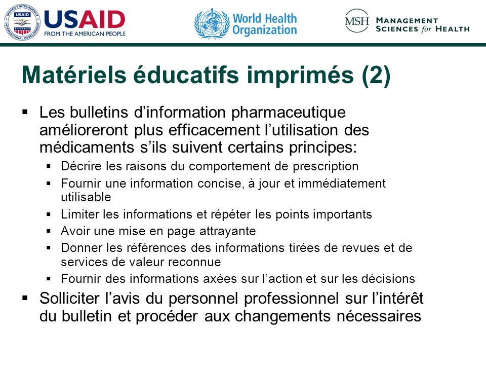 Matériels éducatifs imprimés (2) Les bulletins dinformation pharmaceutique amélioreront plus efficacement lutilisation des médicaments sils suivent ce