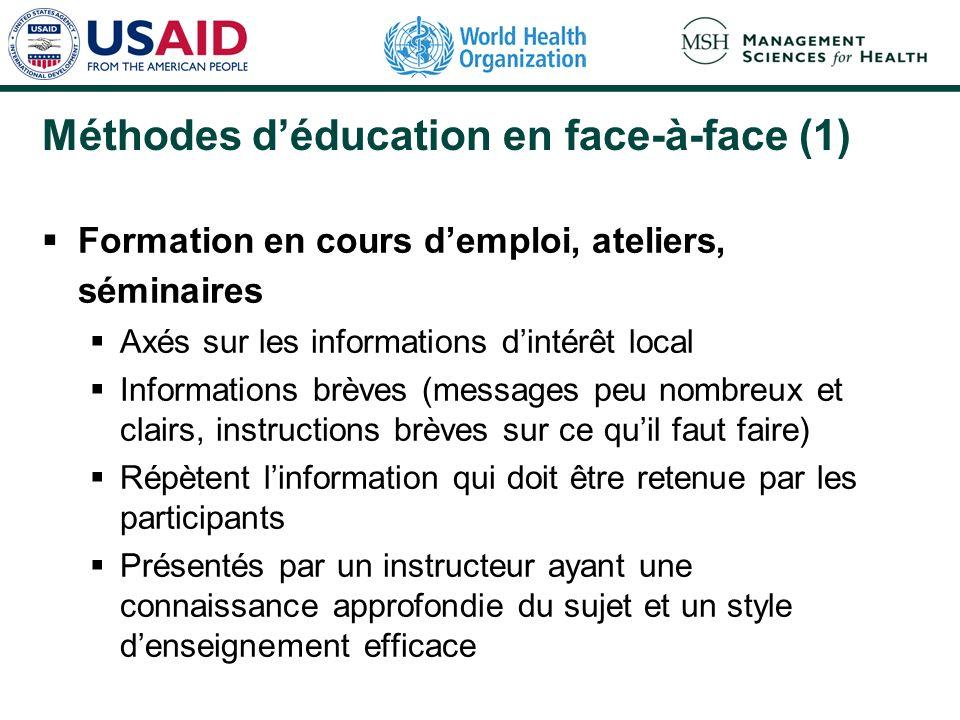 Méthodes déducation en face-à-face (1) Formation en cours demploi, ateliers, séminaires Axés sur les informations dintérêt local Informations brèves (