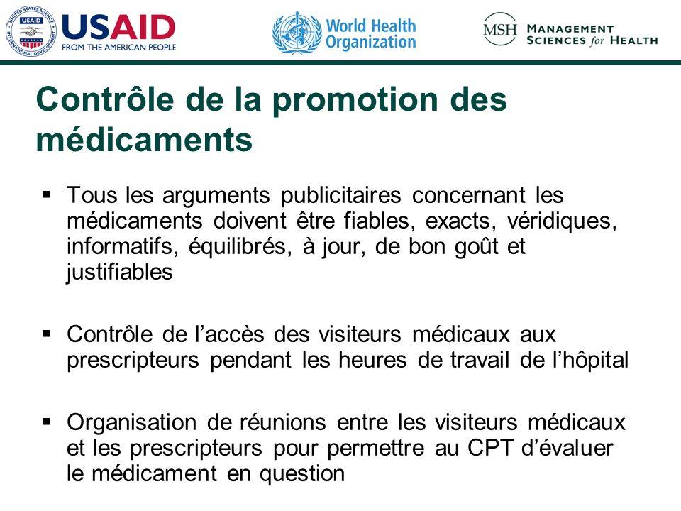 Contrôle de la promotion des médicaments Tous les arguments publicitaires concernant les médicaments doivent être fiables, exacts, véridiques, informa