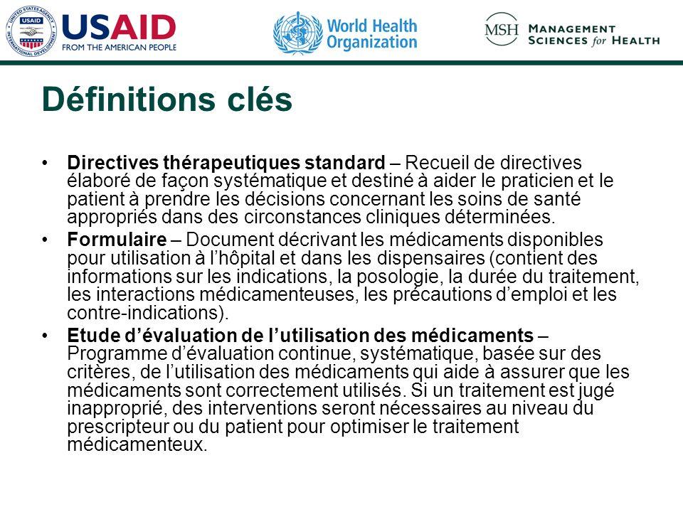 Définitions clés Directives thérapeutiques standard – Recueil de directives élaboré de façon systématique et destiné à aider le praticien et le patien
