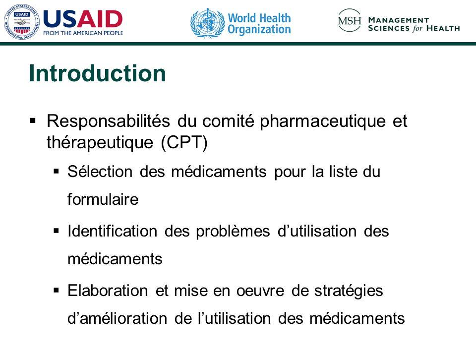 Introduction Responsabilités du comité pharmaceutique et thérapeutique (CPT) Sélection des médicaments pour la liste du formulaire Identification des