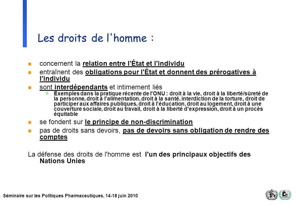 Séminaire sur les Politiques Pharmaceutiques, 14-18 juin 2010 Les droits de l'homme : n concernent la relation entre l'État et l'individu n entraînent