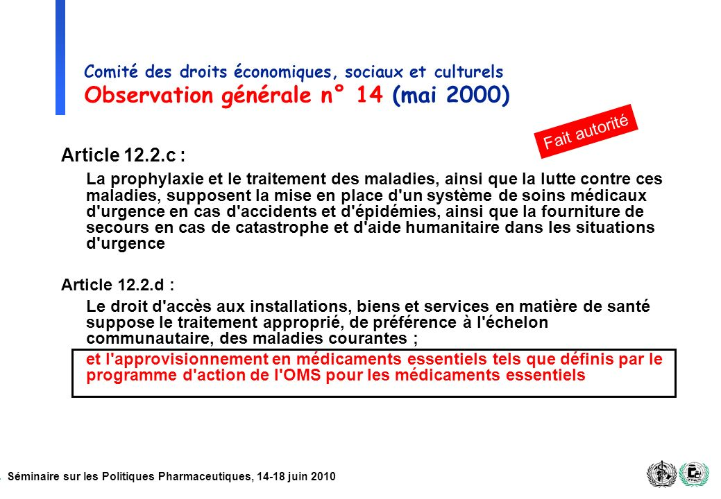 Séminaire sur les Politiques Pharmaceutiques, 14-18 juin 2010 Comité des droits économiques, sociaux et culturels Observation générale n° 14 (mai 2000