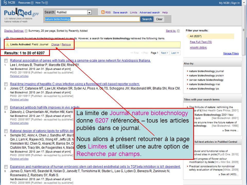 La limite de Journal nature biotechnology donne 6207 références – tous les articles publiés dans ce journal.