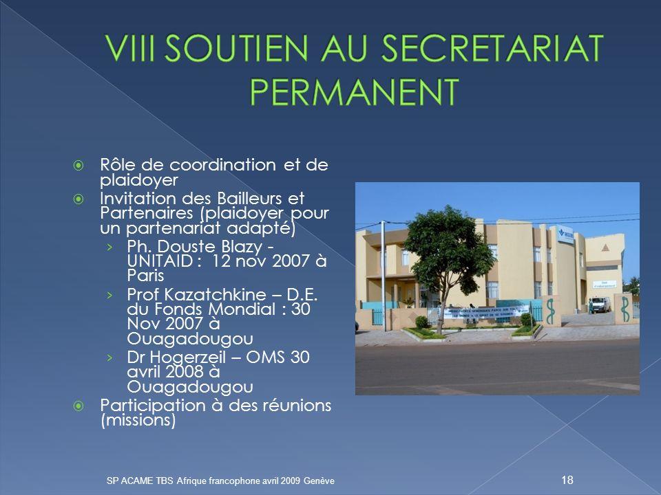 Rôle de coordination et de plaidoyer Invitation des Bailleurs et Partenaires (plaidoyer pour un partenariat adapté) Ph.