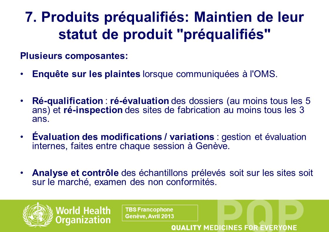 7. Produits préqualifiés: Maintien de leur statut de produit