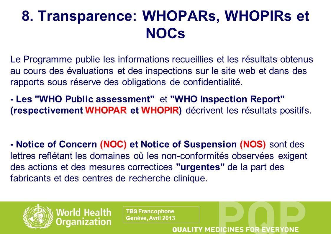 8. Transparence: WHOPARs, WHOPIRs et NOCs Le Programme publie les informations recueillies et les résultats obtenus au cours des évaluations et des in