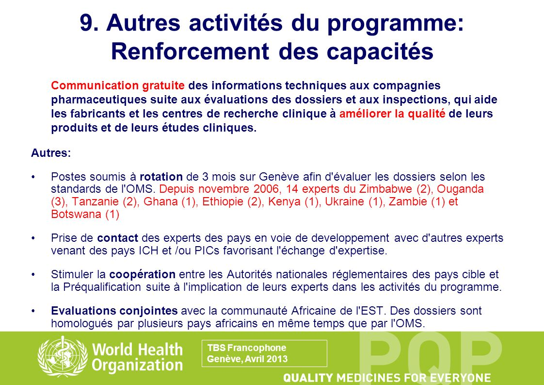 9. Autres activités du programme: Renforcement des capacités Communication gratuite des informations techniques aux compagnies pharmaceutiques suite a