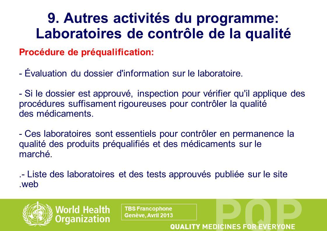9. Autres activités du programme: Laboratoires de contrôle de la qualité Procédure de préqualification: - Évaluation du dossier d'information sur le l