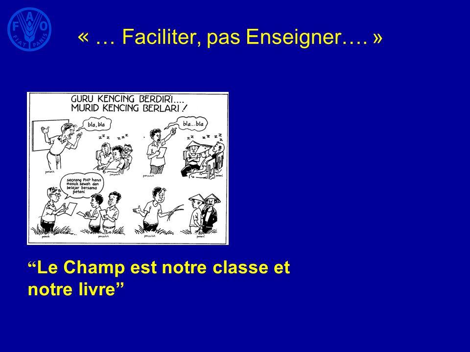 « … Faciliter, pas Enseigner…. » Le Champ est notre classe et notre livre
