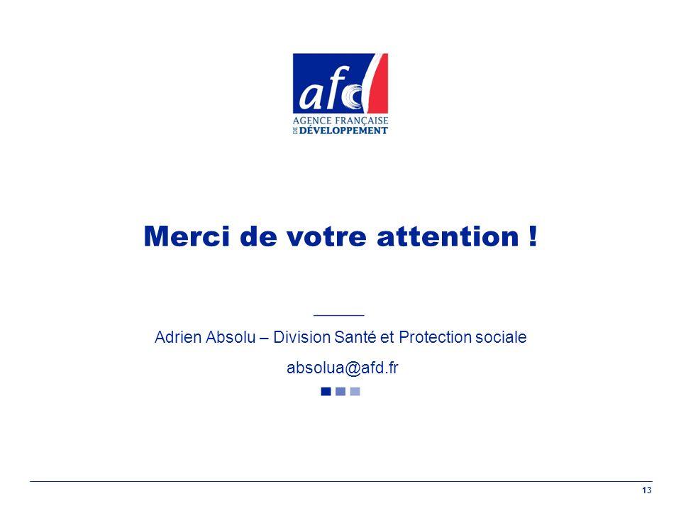 13 Merci de votre attention ! Adrien Absolu – Division Santé et Protection sociale absolua@afd.fr