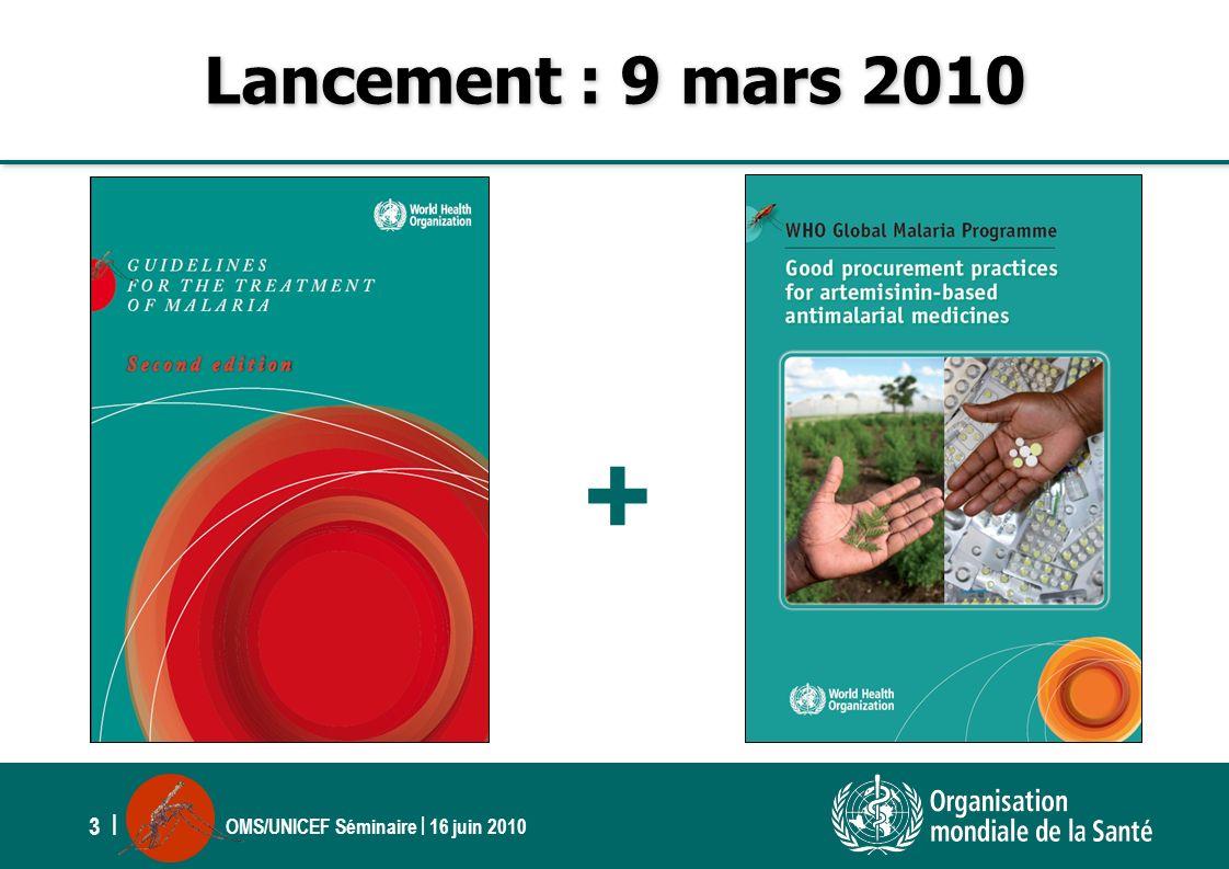 OMS/UNICEF Séminaire | 16 juin 2010 3 | Lancement : 9 mars 2010 +