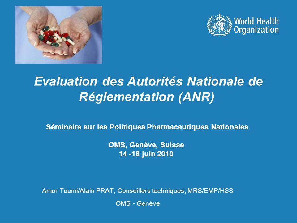 Séminaire sur les Politiques Pharmaceutiques Nationales OMS, Genève, Suisse 14 -18 juin 2010 Amor Toumi/Alain PRAT, Conseillers techniques, MRS/EMP/HS