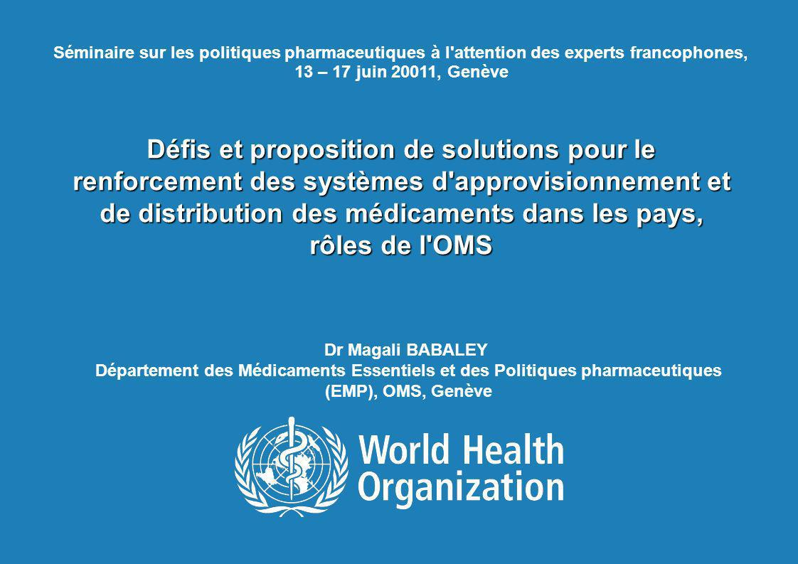 TBS français, 13 -17 juin 2011, Genève 1 | Défis et proposition de solutions pour le renforcement des systèmes d'approvisionnement et de distribution