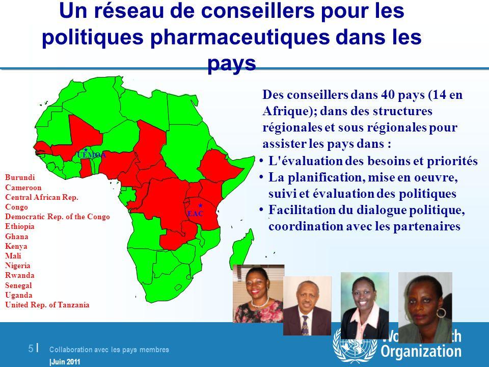 Collaboration avec les pays membres |Juin 2011 5 |5 | Un réseau de conseillers pour les politiques pharmaceutiques dans les pays L'évaluation des beso