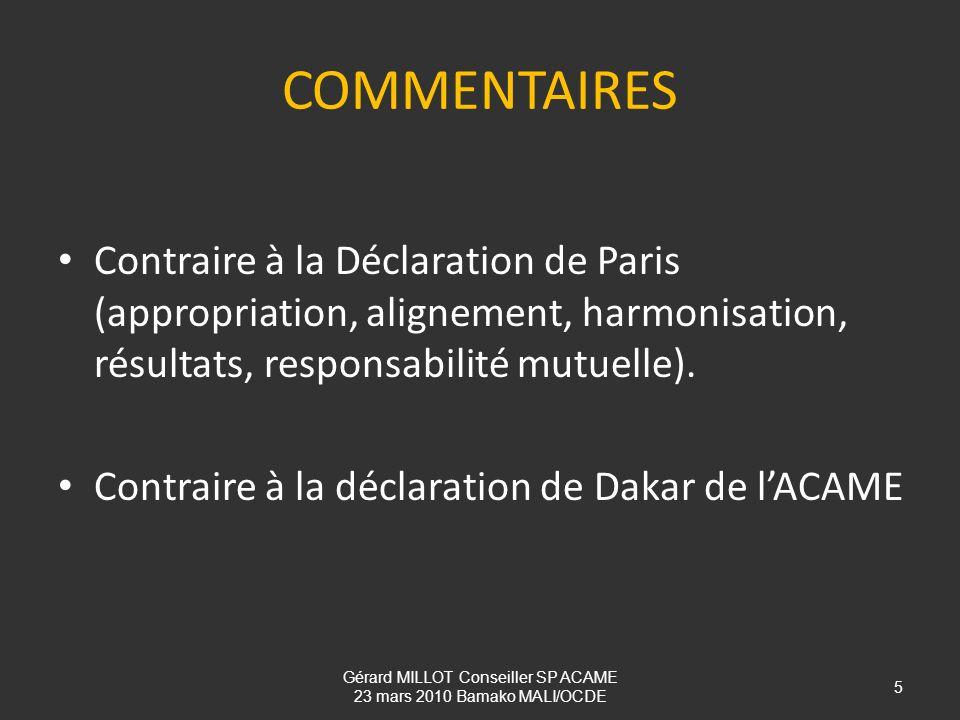 COMMENTAIRES Contraire à la Déclaration de Paris (appropriation, alignement, harmonisation, résultats, responsabilité mutuelle). Contraire à la déclar