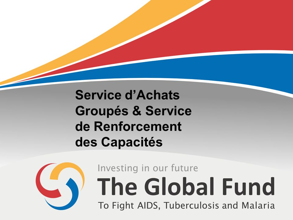 Service dAchats Groupés & Service de Renforcement des Capacités